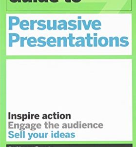 HBR-Guide-to-Persuasive-Presentations-HBR-Guide-Series-Harvard-Business-Review-Guides-0