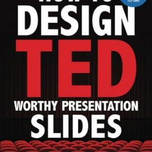 How-to-Design-TED-Worthy-Presentation-Slides-Black-White-Edition-Presentation-Design-Principles-from-the-Best-TED-Talks-0