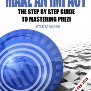 Make-An-Impact-The-Step-By-Step-Guide-To-Mastering-Prezi-0