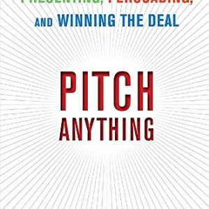 Pitch-Anything-An-Innovative-Method-for-Presenting-Persuading-and-Winning-the-Deal-0