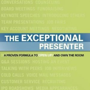 The-Exceptional-Presenter-A-Proven-Formula-to-Open-Up-and-Own-the-Room-0
