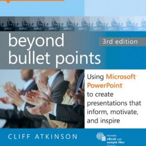 Beyond-Bullet-Points-Using-Microsoft-PowerPoint-to-Create-Presentations-that-Inform-Motivate-and-Inspire-Business-Skills-0