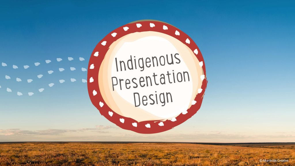 Indigenous presentation design in australia presentation guru posted on 28th july 2016 toneelgroepblik Choice Image