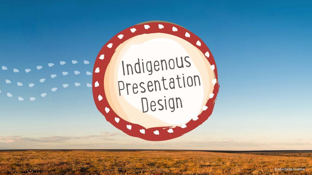 Indigenous Presentation Design in Australia   Presentation ...