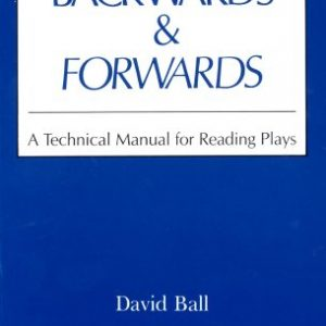 David Ball - Backwards Forwards - A Technical Manual for Reading plays