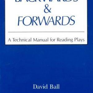 David Ball - Backwards Forwards - A Technical Manual for Reading plays