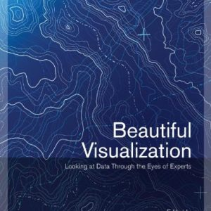 Beautiful-Visualization - looking at data through the eyes of experts
