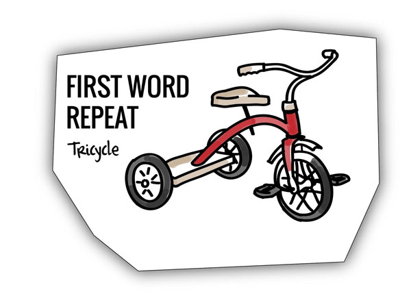 Tricycle analogy for Building your theme - first word repeat